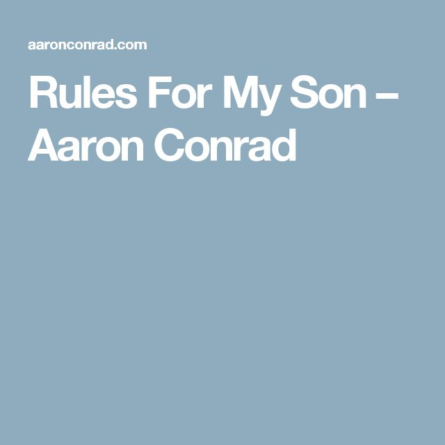 Rules For My Son – Aaron Conrad
