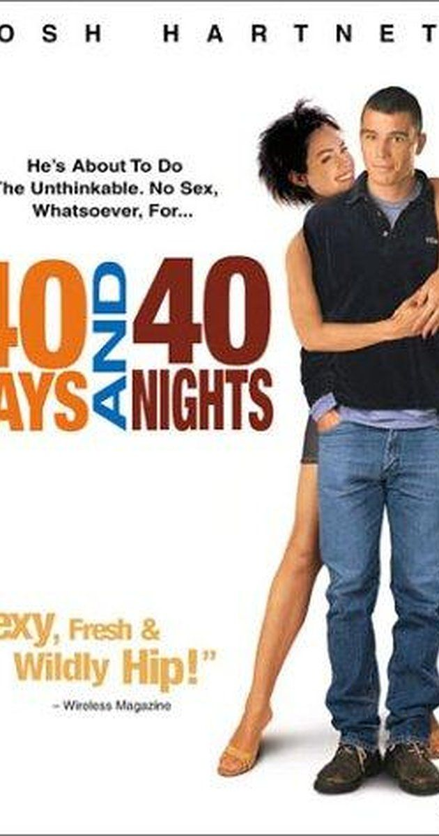 Directed by Michael Lehmann.  With Josh Hartnett, Shannyn Sossamon, Paulo Costanzo, Adam Trese. After a brutal break-up, a young man vows to stay celibate during the forty days of Lent, but finds the girl of his dreams and is unable to do anything about it.