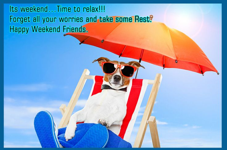 Happy weekend folks have fun inspirational quotes