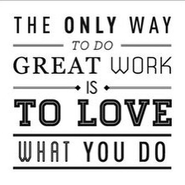 The only WAY to do #GREAT work is TO #LOVE What you do! #HomeBusiness #LoveWhatYouDo #SuccesFull