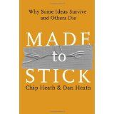 Made to Stick: Why Some Ideas Survive and Others Die (Hardcover)By Chip Heath