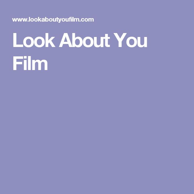 Look About You Film