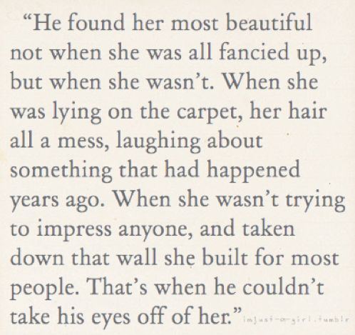 Love this. My bf once told me the reason he loved because he has never seen such a strong independent girl.
