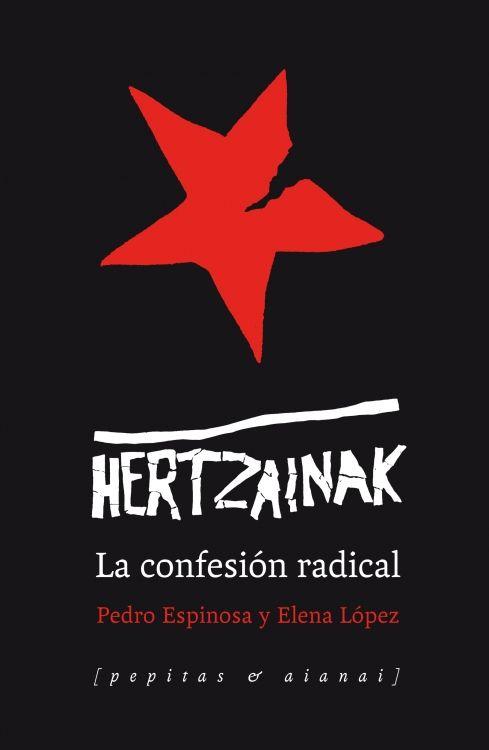 'Hertzainak, la confesión radical' de Pedro Espinosa y Elena López