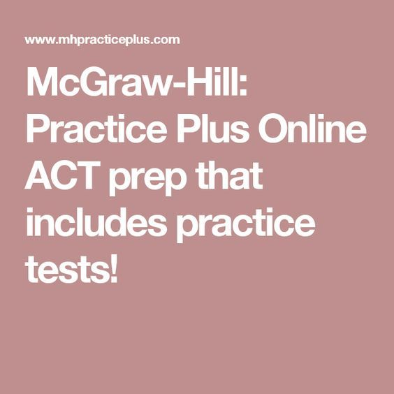 McGraw-Hill: Practice Plus Online ACT prep that includes practice tests!