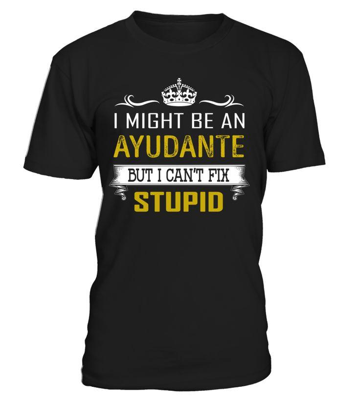 Ayudante - Can't Fix Stupid #Ayudante