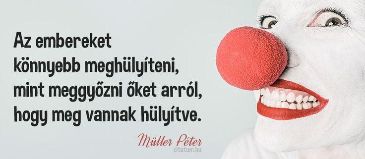 Müller Péter idézete a meggyőzésről.