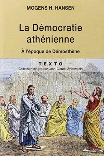 La démocratie athénienne à l'époque de Démosthène : Structure, principes et idéologie de Mogens-Herman Hansen http://www.amazon.fr/dp/2847345817/ref=cm_sw_r_pi_dp_Fhnvvb0R92YRA