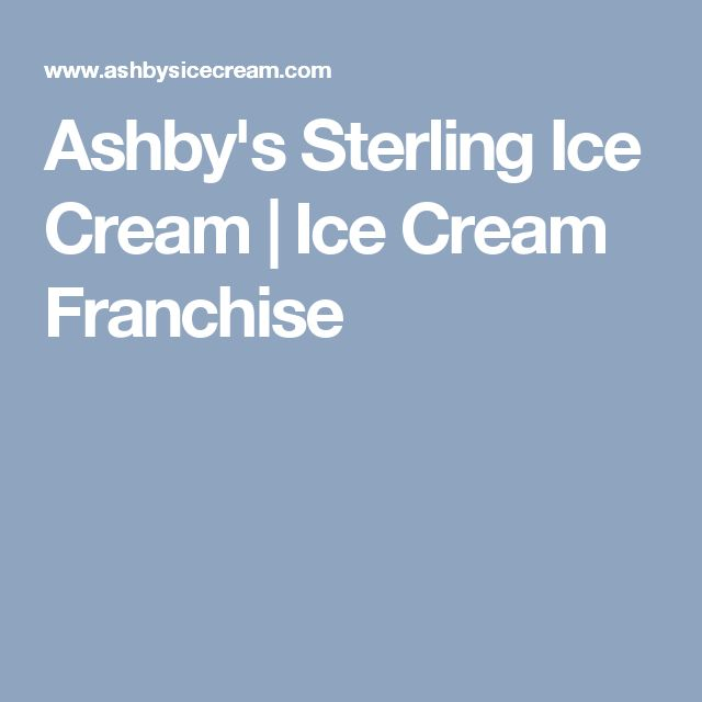 Ashby's Sterling Ice Cream | Ice Cream Franchise