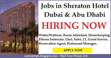 jobs in sheraton hotel dubai available jobs are waiterwaitress room attendant housekeeping fitness instructor chef sales it guest service - How To Get A Housekeeping Job