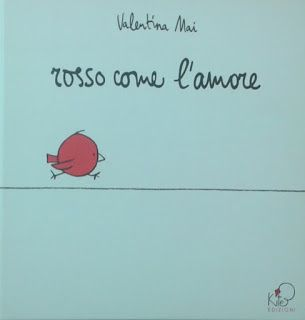 """""""Rosso come l'amore"""" di Valentina Mai, pubblicato da Kite Edizioni. Per parlare d'amore ai bambini."""