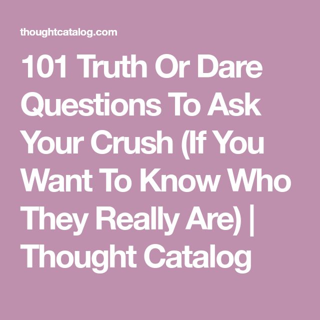 Truth or dares to ask your crush