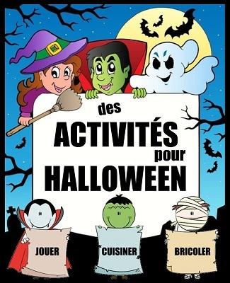 Des idées de bricolage, de recettes, d'activités et plein d'astuces pour fêter Halloween avec les enfants !!