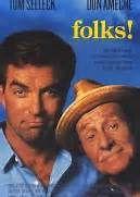 Folks! (1992). [PG-13] 107 mins. Starring: Tom Selleck, Don Ameche, Anne Jackson, Christine Ebersole, Wendy Crewson, Michael Murphy and Robert Pastorelli