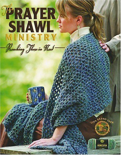 This simple prayer shawl is a popular pattern for charity crafting. Cover pattern from The Prayer Shawl Ministry: Reaching Those in Need Copyright 2005 Leisure Arts copyright 2005, all rights reserved Reproduced with permission. (Lion Brand Yarn)