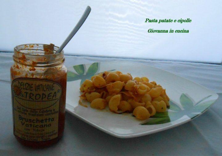 Pasta patate e cipolle, niente avanzi, delizie vaticane, giovanna in cucina