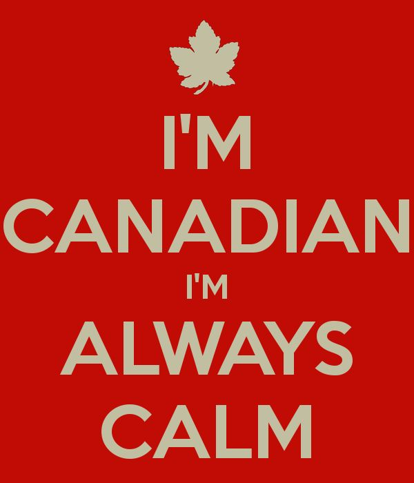 Canadians are calm