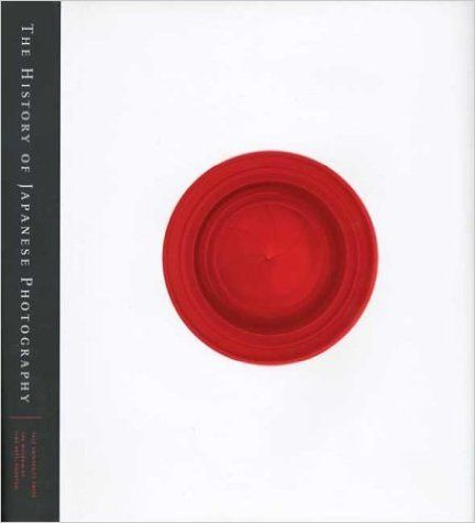 """""""The History of Japanese Photography"""" Anne Tucker (Yale University Press, 2003)"""