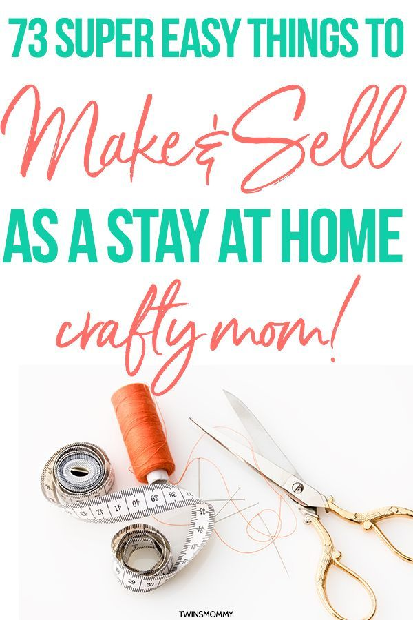 87 Crafts You Can Make and Sell as a Stay at Home Mom – Starting a Blog
