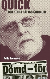 "The murder trials of Thomas Quick is Sweden's biggest legal scandal of all time. Pelle Svensson was one of the first to criticize the investigations. Here is his book, ""Quick - the big legal scandal."""