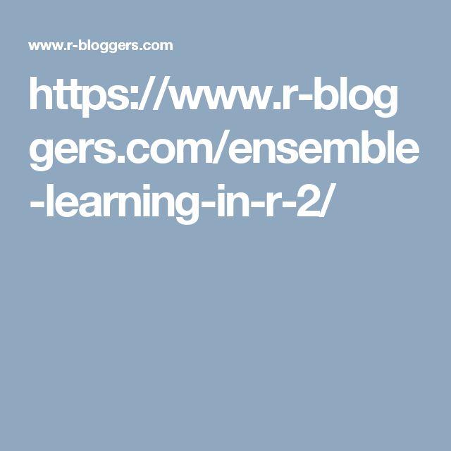 https://www.r-bloggers.com/ensemble-learning-in-r-2/