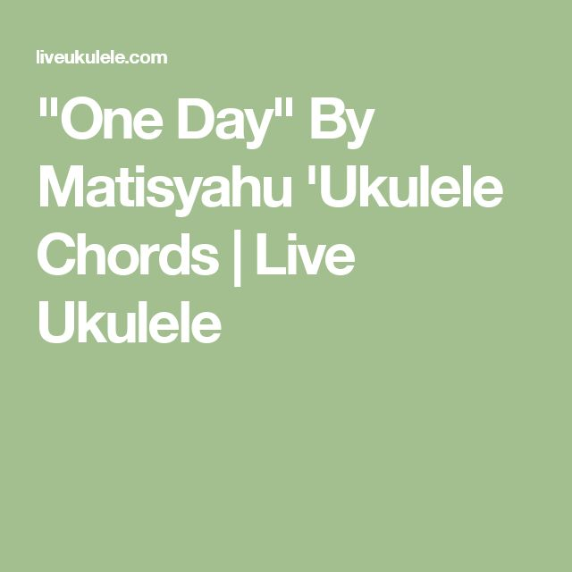 """One Day"" By Matisyahu 'Ukulele Chords 