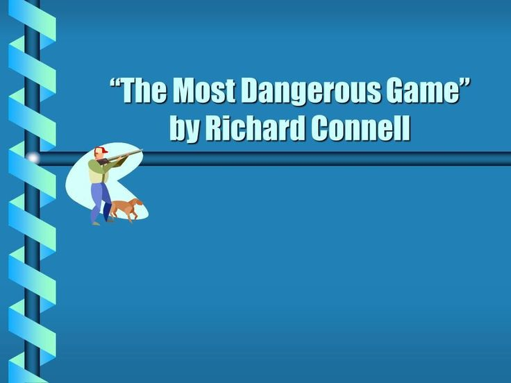 """The Most Dangerous Game"" by Richard Connell - ppt video online download"
