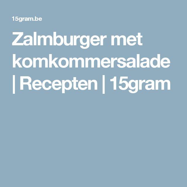 Zalmburger met komkommersalade | Recepten | 15gram
