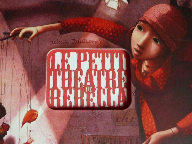Rébecca Dautremer | Le petit theatre de Rebecca | Casi 100 personajes se suben al escenario del pequeño teatro de Rebecca Dautremer. Un libro con espectaculares troqueles que recoge muchos de los personajes y algunas frases de los libros de esta magnífica ilustradora. ¡Damas y caballeros, asómense a este mágico teatro ilustrado!