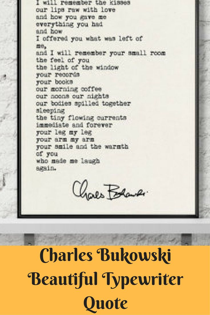 This Charles Bukowski quote print is great choice for a first anniversary (cotton), second anniversary (paper) or romantic Valentines Day gift or anytime you want a meaningful and lasting way to say I love you. This wall art is also a great choice for any Bukowski lover. ''I will remember the kisses...'' The love poem is made up of typewriter typography and the signature is a copy of Bukowski's actual signature. #bukowski #quote #love #afflink