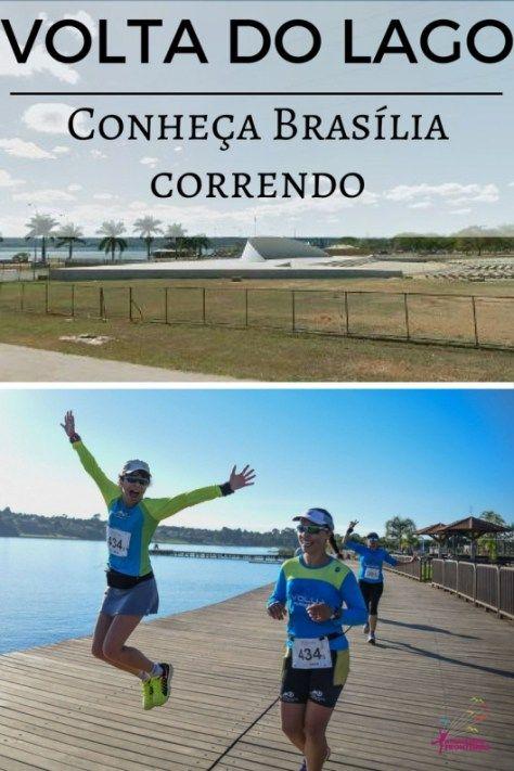 Volta do Lago: conheça Brasília correndo – Porque atravessar fronteiras é preciso!