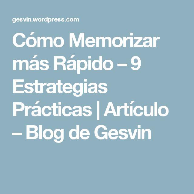 Cómo Memorizar más Rápido – 9 Estrategias Prácticas | Artículo – Blog de Gesvin