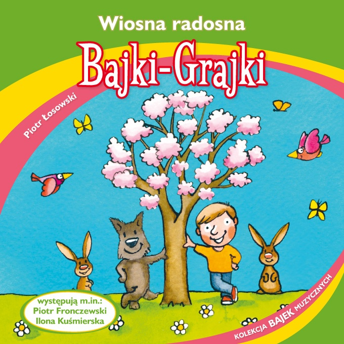 "Bajki-Grajki nr 90 ""Wiosna radosna""  Ilustracja: Marcin Bruchnalski  www.bajki-grajki.pl"