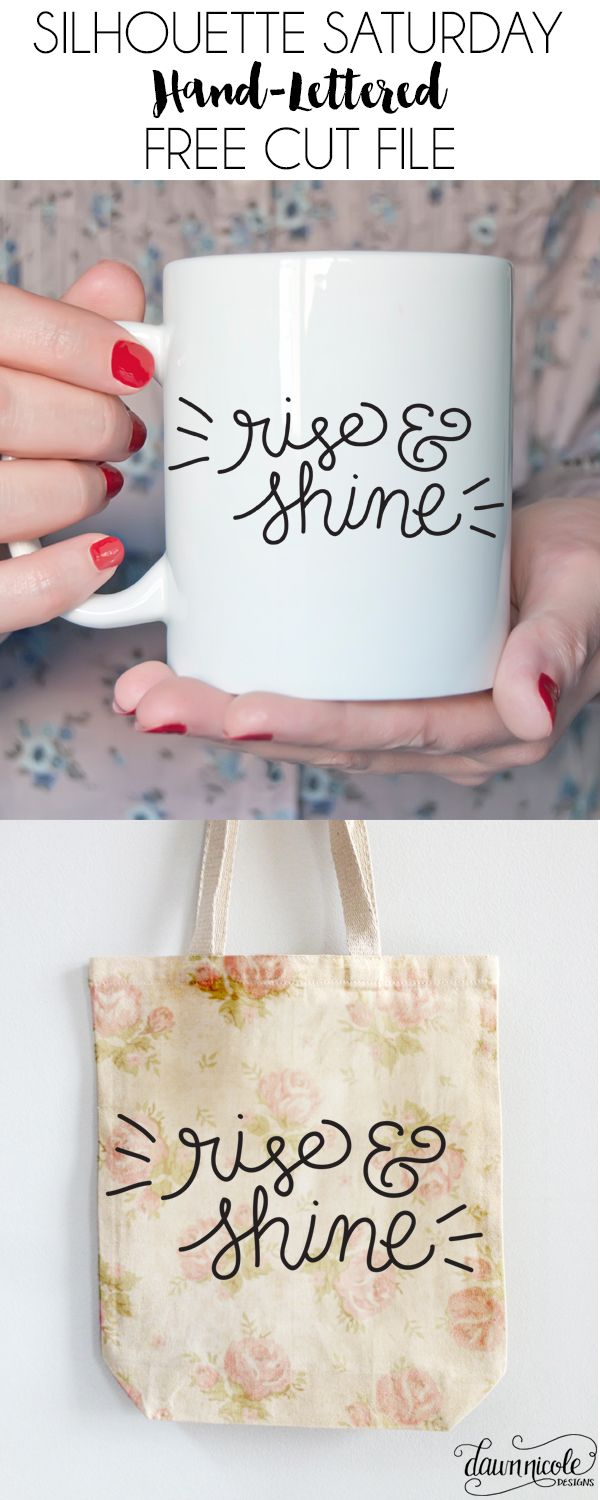 Silhouette Saturday: Rise and Shine FREE Hand-Lettered Cut File  for your CAMEO or Portrait | dawnnicoledesigns.com