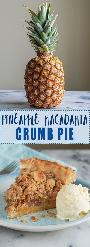 Pineapple Macadamia Crumb Pie: after searching everywhere for a way to recreate a Maui treat, this pie is a winner!