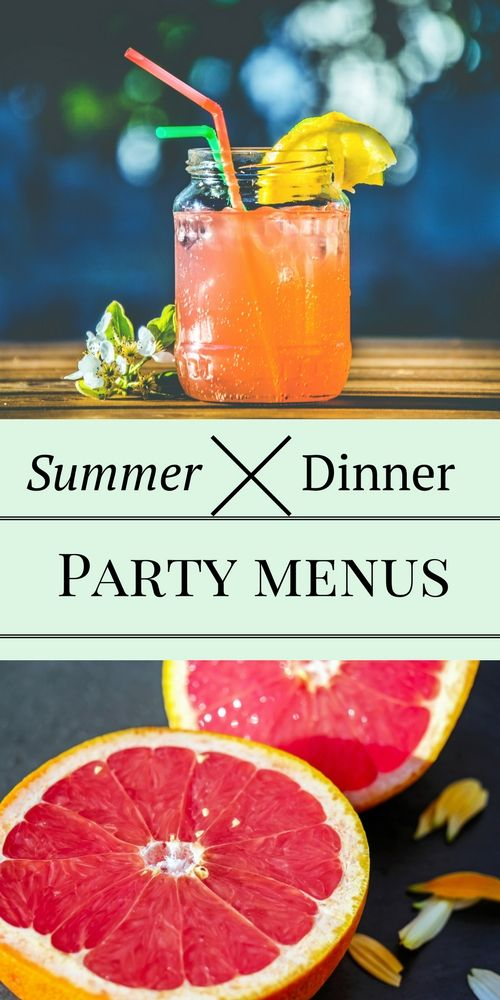Summer Dinner Party Menu Ideas: 5 Cool Menus To Impress Your Dinner Guests