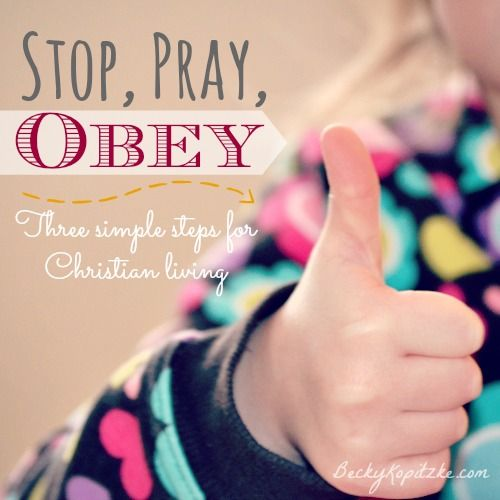 """Want a simple formula for wise Christian living? I learned this one from my four-year-old daughter. """"Stop, Pray, Obey"""" from Time Out with Becky Kopitzke - Christian devotions, encouragement and advice for moms and wives."""