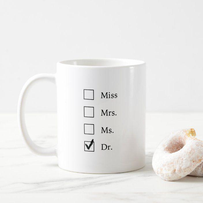 Phd Gifts For Women Coffee Mug Zazzle Com Phd Gifts Coffee Gifts Mugs
