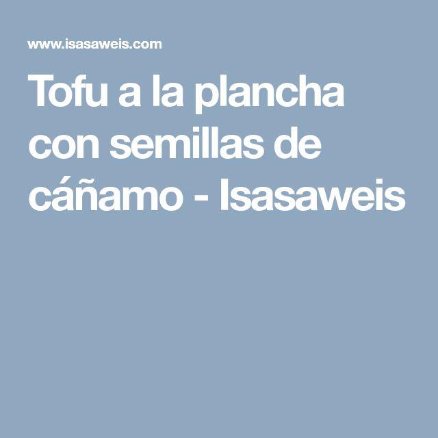 Tofu a la plancha con semillas de cáñamo - Isasaweis