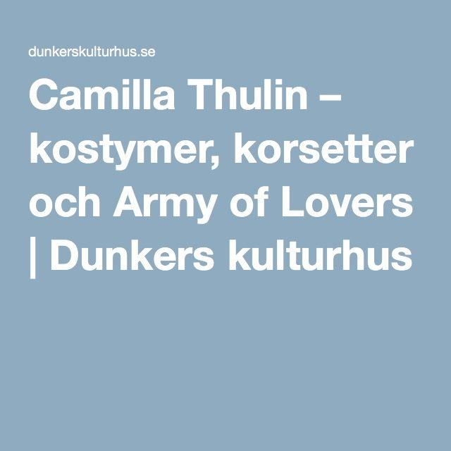 Camilla Thulin – kostymer, korsetter och Army of Lovers   Dunkers kulturhus