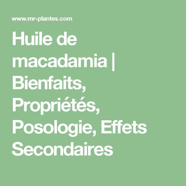Huile de macadamia   Bienfaits, Propriétés, Posologie, Effets Secondaires