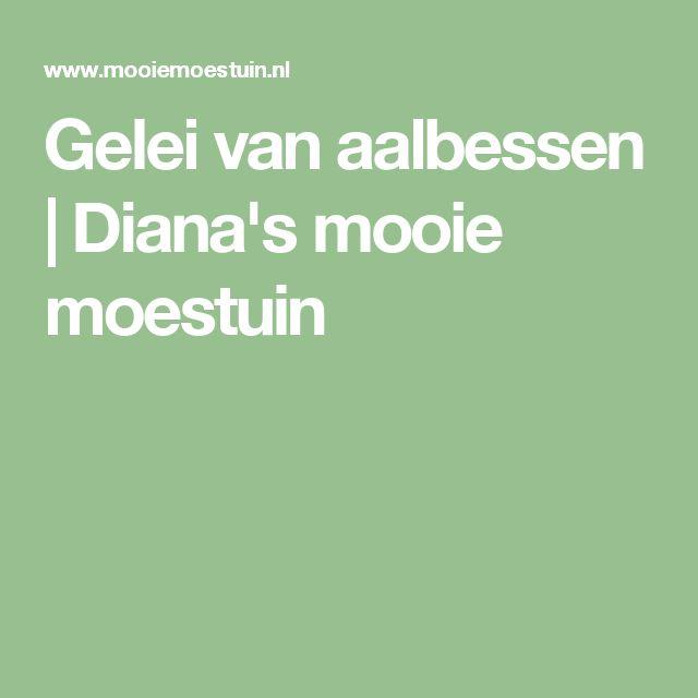 Gelei van aalbessen | Diana's mooie moestuin