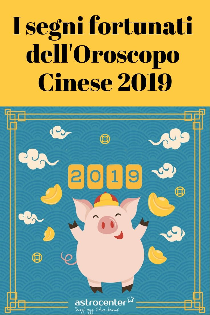 Oroscopo Cinese Maiale 2019 quali sono i segni fortunati dell'oroscopo cinese 2020?