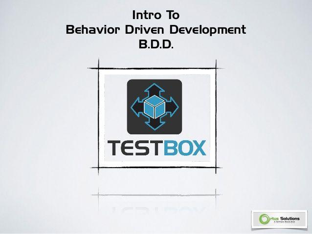 CBDW2014 - Behavior Driven Development with TestBox