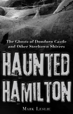 Find the book at your favourite local Indie Bookstore!  -- Haunted Hamilton: The Ghosts of Dundurn Castle and Other Steeltown Shivers | IndieBound