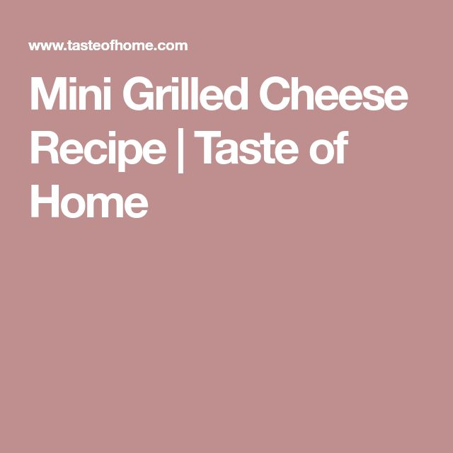 Mini Grilled Cheese Recipe | Taste of Home