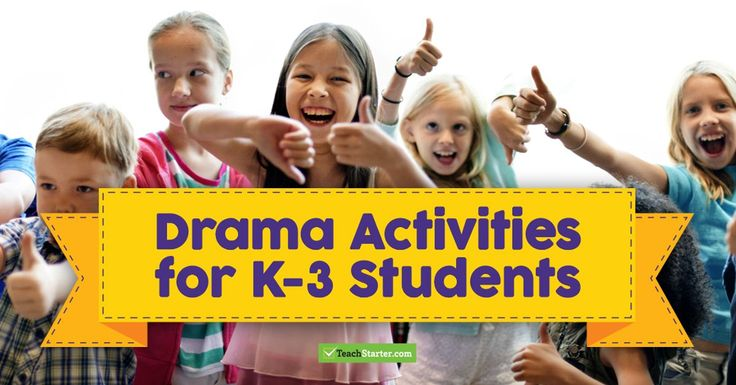 Drama Activities for K-3 Students
