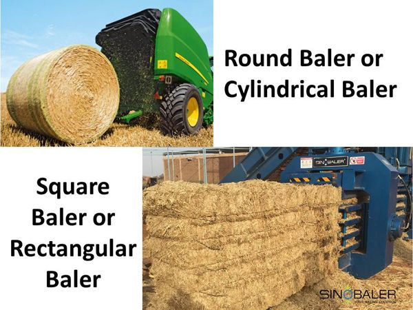 Square baler refers to the baling machine that makes square bales. Round baler refers to the baling machines that make round bales. Round balers are usually applied in agriculture.