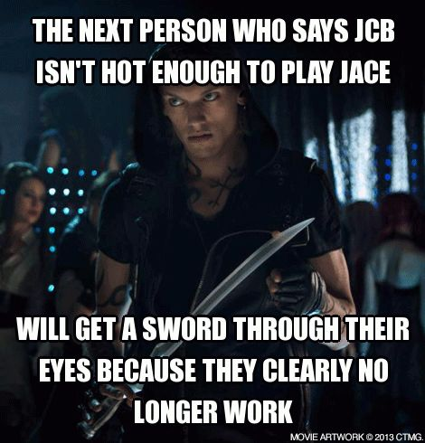 Create your own memes and share with fellow Shadowhunters! The Mortal Instruments City of Bones in theaters August 21. http://www.MortalMemes.com/ PRETTY MUCH