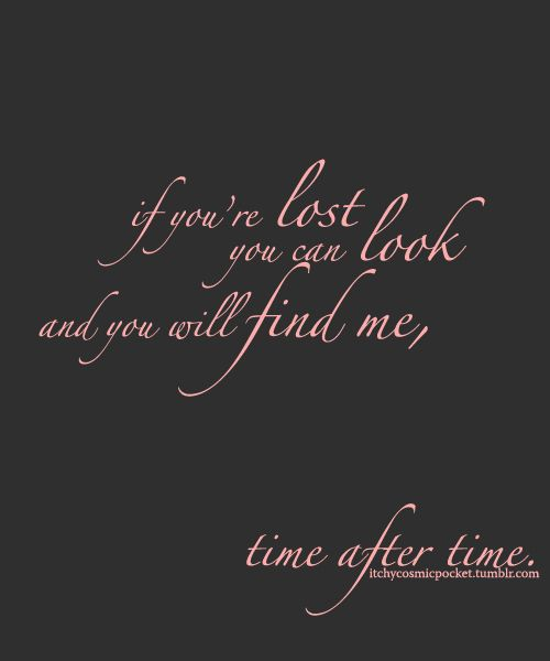 Time After Time my favorite song since I was little.. My sister and I used to dance to it all the time.